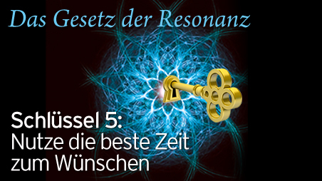resonanz tv schl ssel 5 nutze die beste zeit zum w nschen. Black Bedroom Furniture Sets. Home Design Ideas
